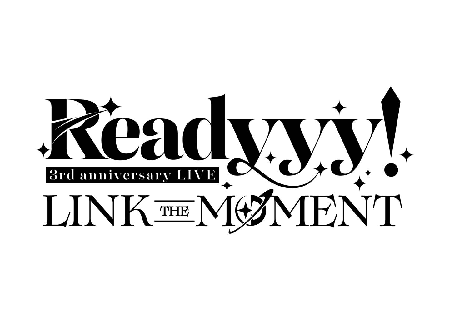 """Readyyy! 3rd anniversary Live """"LINK THE MOMENT"""""""